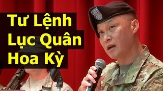 Thật bất ngờ: Vị tướng gốc Việt làm Tư lệnh Lục Quân Hoa Kỳ tại Nhật Bản