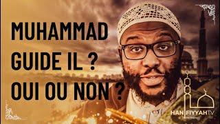 #3 Contradiction Coran ?   Muhammad guide :  Oui ou non ?