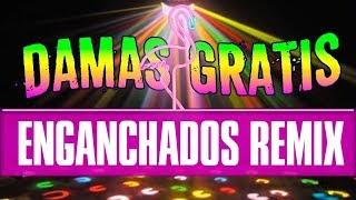 Damas Gratis - Enganchados Remix - Tropi Flow