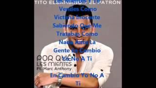 Porque Les Mientes - Tito El Bambino Ft Marc Anthony (Con Letra)
