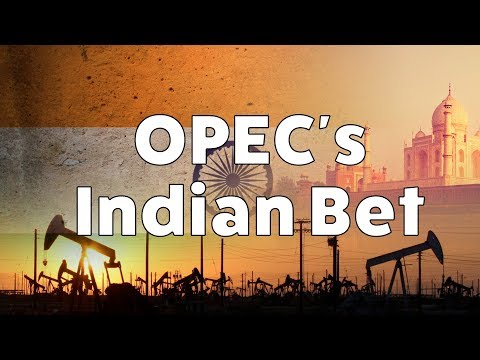 OPECs Indian Bet