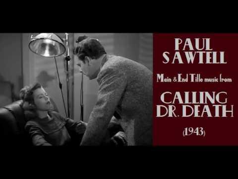 Paul Sawtell: music from Calling Dr. Death (1943) Film Noir