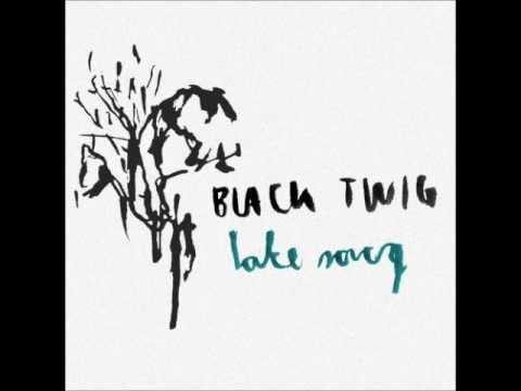 Black Twig • Lake Song