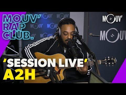 Youtube: A2H: Session live (Live @Mouv' Rap Club)