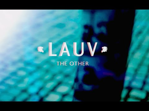 Lauv - The Other (Official Lyric Video)