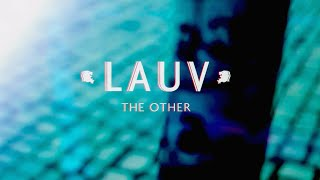 Lauv - The Other (Official Lyric Video) thumbnail