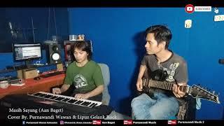 Download Lagu Cover Instrumental Masih Sayang - Aan Baget Colab Bersama Lipuz Gelank Rock mp3