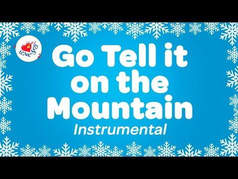Go Tell it On the Mountain Instrumental Music with Lyrics