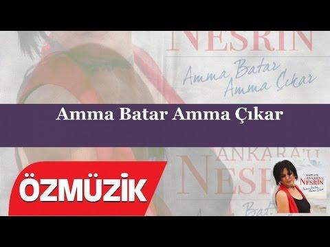 Nesrin - Amma Batar Amma Çıkar (Official Video)