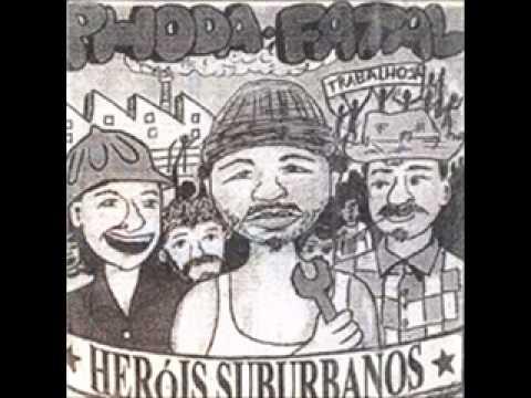 PHODA FATAL -  HERÓIS SUBURBANOS