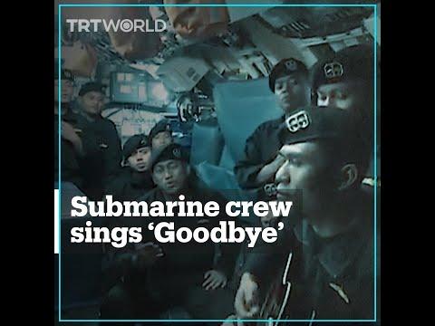 Crew of Sunken Indonesian submarine sings 'Goodbye'