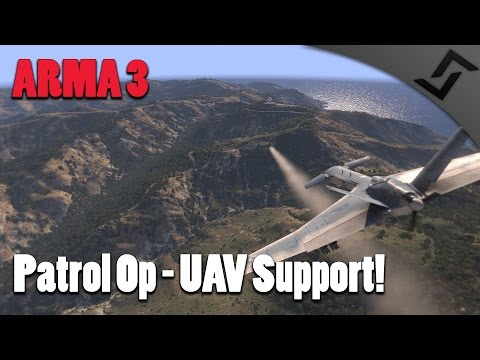ARMA 3 - Patrol Op! - UAV Air Strikes and IEDs