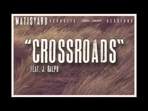 "Matisyahu ""Crossroads"" feat. J. Ralph (Spark Seeker: Acoustic Sessions) EP"