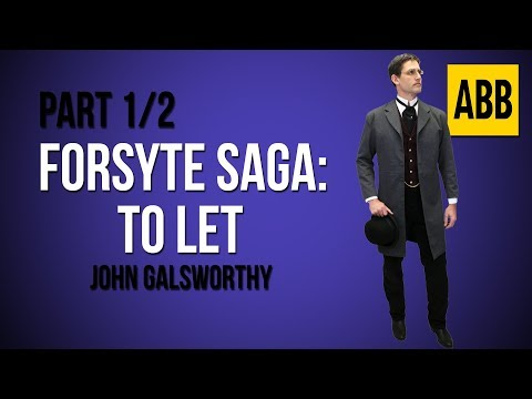 the-forsyte-saga:-to-let---full-audiobook:-part-1/2