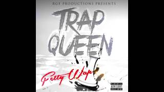Fetty Wap Trap Queen Clean
