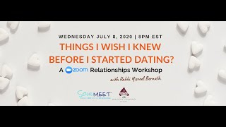 Things I Wish I Knew Before I Started Dating | Relationships Workshop followed by a Live Q&A