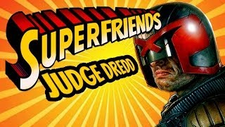 Judge Dredd: Dredd vs Death - The Amazing Superfriends!