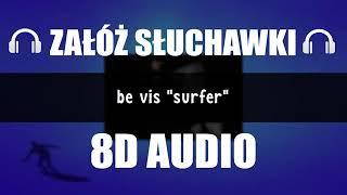 BE VIS - SURFER (8D Music)