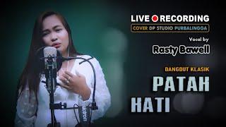 PATAH HATI - Rasty Bawell [COVER] Lagu Dangdut Lawas Musik Terbaru 2021 🔴 DPSTUDIOPROD