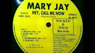 Mary Jay - Hey,Call Me Now (Radio Mix) :)