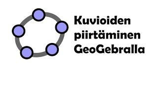 MAB3 Kuvioiden piirtäminen GeoGebralla