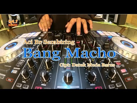 LAGU KARO | ACI Br SEMBIRING FEAT DJ JOEY - BANG MACHO REMIX VERSION [Official Music Video]