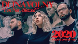 "DLINA VOLNY ""I'M NOT ALLOWED"" (Official Video)"