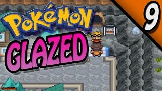 Pokemon Glazed Part 9