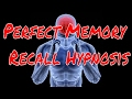 Perfect Recall and Memory Hypnosis