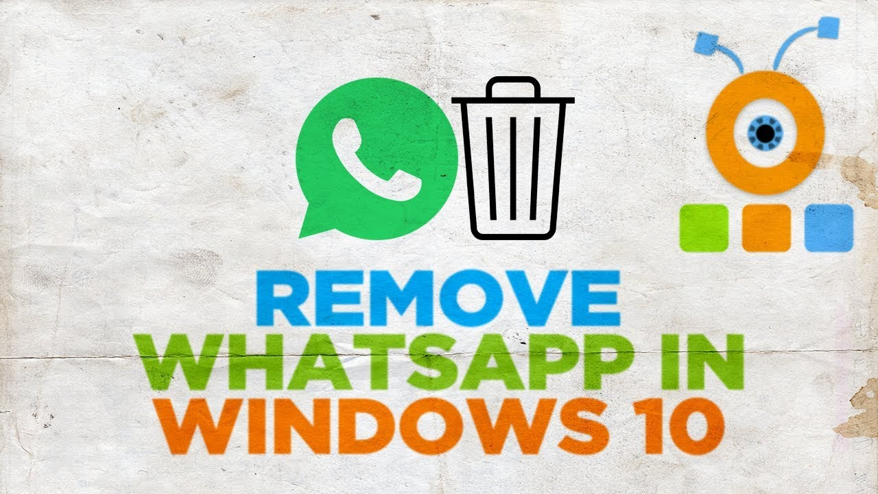 How to Remove WhatsApp on Windows 10 | How to Delete WhatsApp on Windows 10
