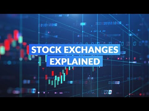 Stock Exchanges Explained