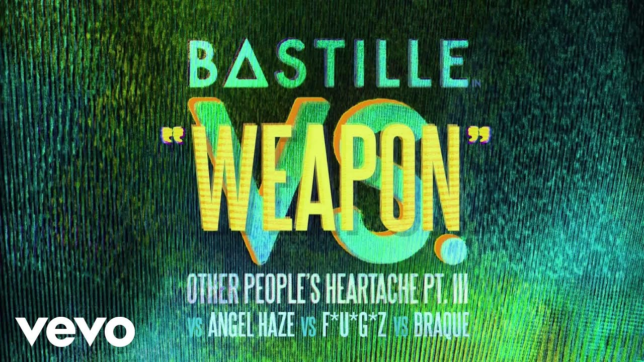Bastille - Weapon . Angel Haze U Braque