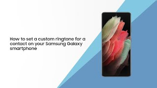 How to set a custom ringtone for a contact on your Samsung Galaxy smartphone