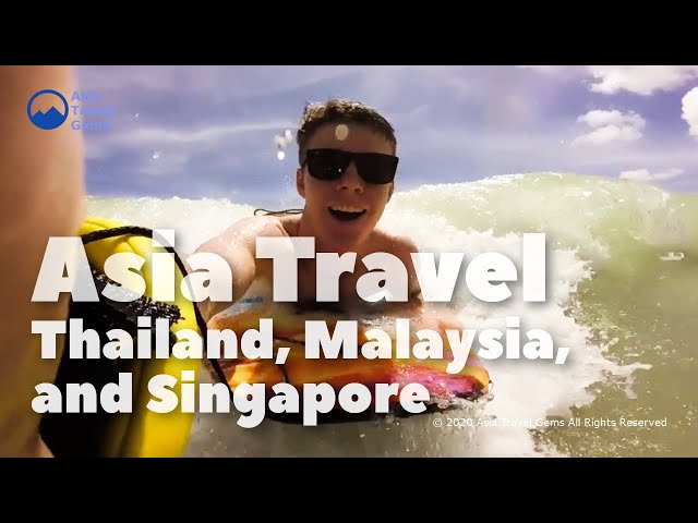 Asia Travel - Thailand, Malaysia, and Singapore