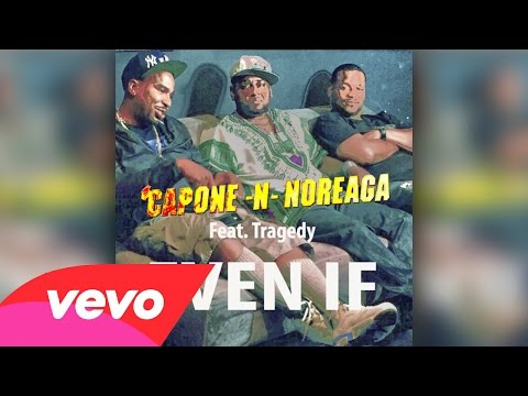 Capone-N-Noreaga - Even If Ft. Tragedy Khadafi