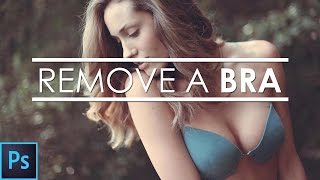 Repeat youtube video Remove a Bra... or anything in Photoshop