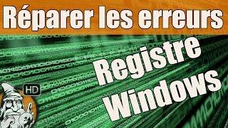 Réparer les erreurs de registre Windows