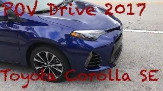 2017 Toyota Corolla SE | Scenic POV Drive