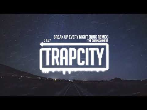 The Chainsmokers - Break Up Every Night (QUIX Remix) [Lyrics]