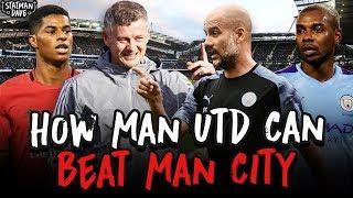 How Man Utd Can Beat Man City...