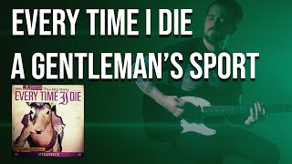 Every Time I Die - A Gentleman's Sport (cover + downloads)
