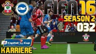 FIFA 16 KARRIERE (SEASON 2) #032: CAPITAL ONE CUP: Southampton vs. Brighton «» Let's Play FIFA 16
