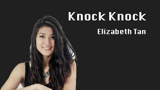 Knock Knock - Elizabeth Tan - Lyrics
