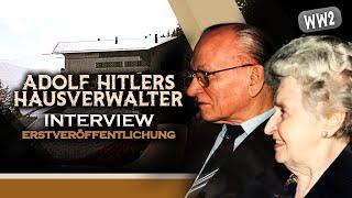 ADOLF HITLERS HAUSVERWALTER AM BERGHOF - EXKLUSIVINTERVIEW MIT WILLI UND GRETL MITLSTRASSER