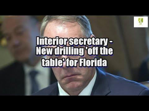 Interior secretary: New drilling 'off the table' for Florida