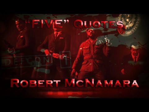 FIVE Quotes - Robert McNamara  ~  Call of Duty: Black Ops Zombies