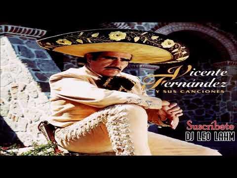 Vicente Fernández Puras Rolas Perronas👊 | Dj Leo Lahm