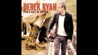 Derek Ryan   Pick a bale of cotton
