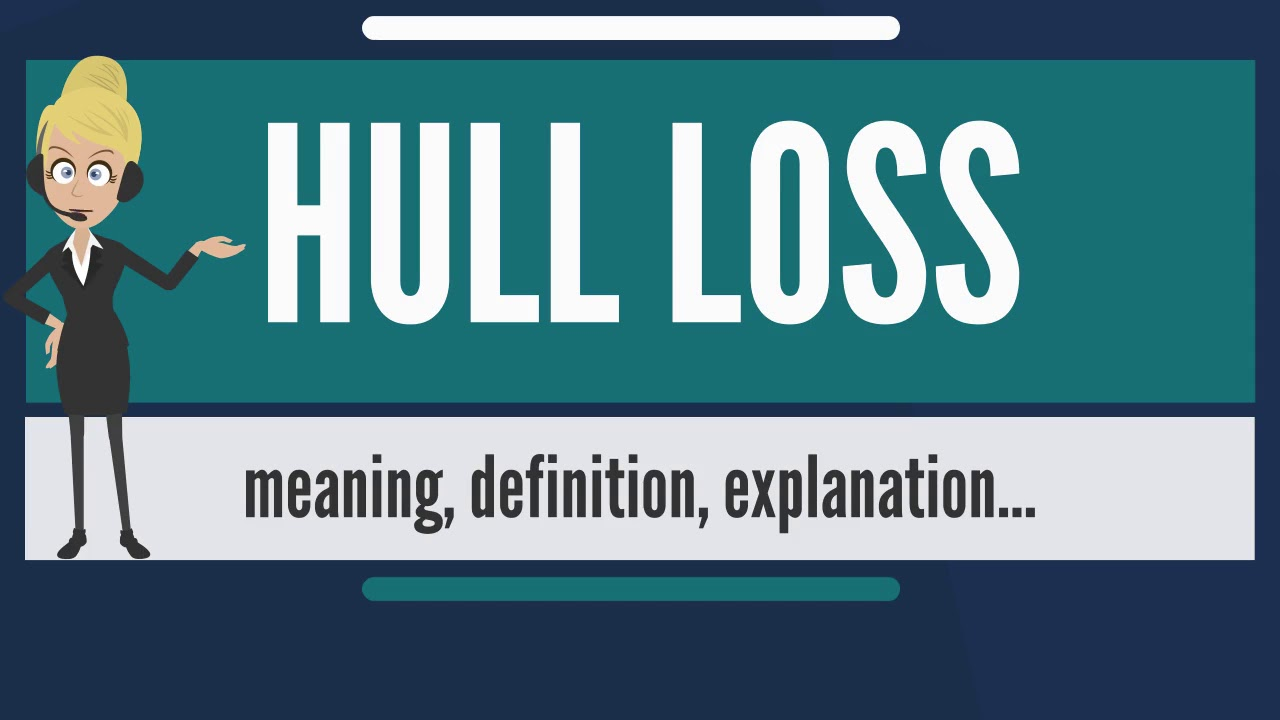 what is hull loss what does hull loss mean hull loss meaning