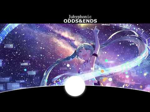 Nightcore-ODDS&ENDS (jubyphonic)